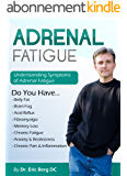 Adrenal Fatigue : Understanding the Symptoms of Adrenal Fatigue (English Edition)