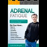 Adrenal Fatigue : Understanding the Symptoms of Adrenal Fatigue