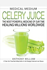 Medical Medium Celery Juice: The Most Powerful Medicine of Our Time Healing Millions Worldwide Hardcover