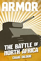 ARMOR #1, The Battle of North Africa: a Novel of Tank Warfare Kindle Edition