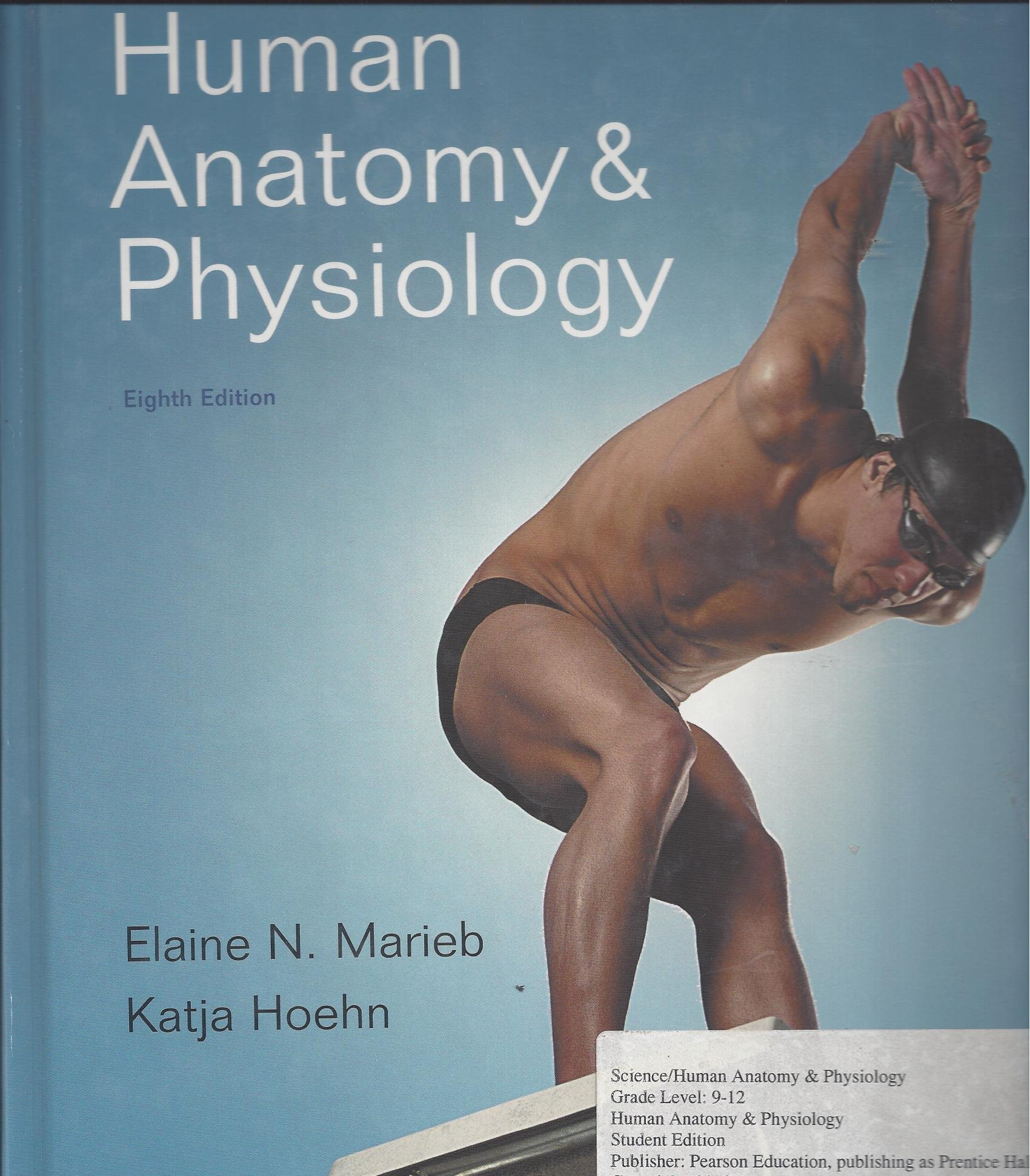 Human Anatomy and Physiology: Elaine N. Marieb; Katja Hoehn ...