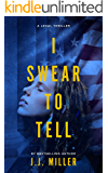 I Swear To Tell (D.C. Legal Thriller Series Book 1)