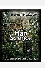 Theme-Thology: Mad Science Kindle Edition