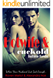 Hotwife and cuckold Bedtime Bundle: Sometimes Your Husband Just Isn't Enough