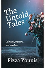 The Untold Tales: Of magic, mystery, and mayhem (Short Story Collection Book 2) Kindle Edition