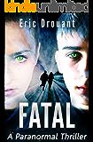 FATAL: A Paranormal Thriller (Cassie Reynold Psychic Thriller Book 2)