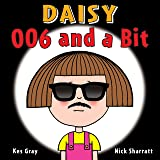 Daisy: 006 and a Bit (Daisy Picture Books)