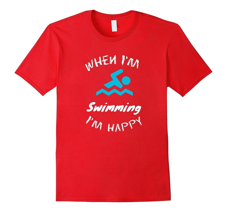 When I'm Swimming I'm Happy-Fun Swim Tshirt-Art