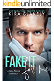 Fake It For Me: A Fake Fiance Romance