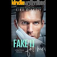 Fake It For Me: A Fake Fiance Romance