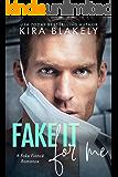 Fake It For Me: A Fake Fiance Romance (English Edition)