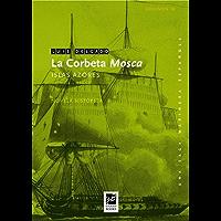 La corbeta Mosca: Islas Azores (Saga Marinera Española nº 12)
