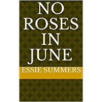 No Roses in June (Collected Works of Essie Summers Book 2)