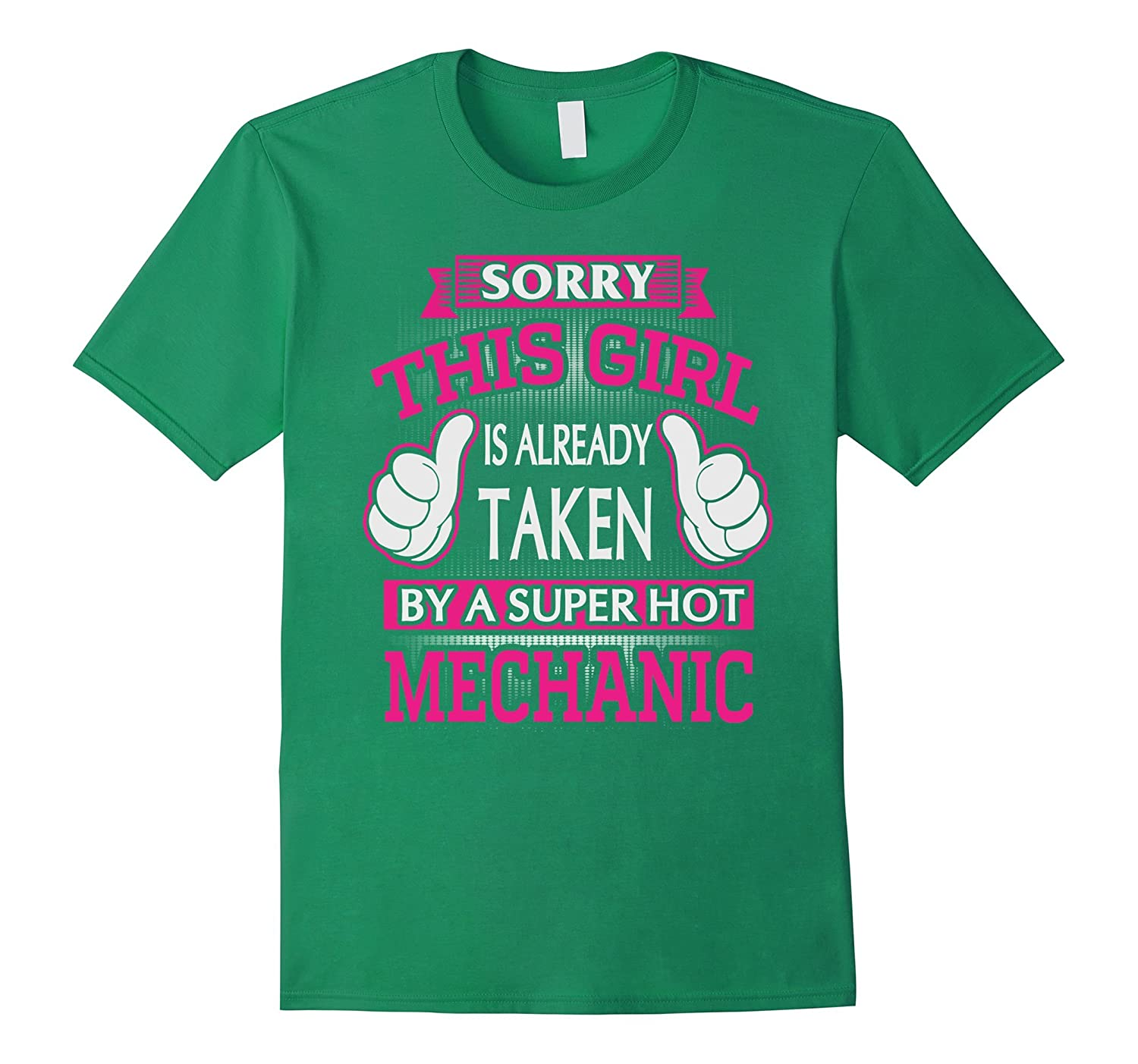 Sorry This Girl Is Taken By Super Hot Mechanic T-Shirt