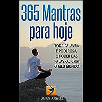 365 Mantras para hoje: Toda palavra è poderosa, o poder das palavras cria o meu mundo