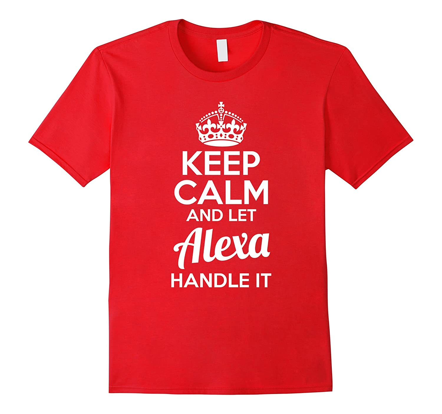 Alexa T-Shirt Keep Calm and Let Alexa Handle It-TH