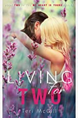 LIVING FOR TWO (My Heart Is Yours Book 2) Kindle Edition