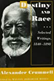 Destiny and Race: Selected Writings, 1840-1898: Selected Writings, 1840-98