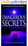 Dangerous Secrets (Leah Nash Mysteries Book 4)