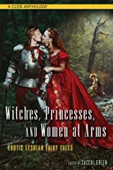 Witches, Princesses, and Women at Arms Kindle Edition