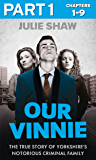 Our Vinnie - Part 1 of 3: The true story of Yorkshire's notorious criminal family (Tales of the Notorious Hudson Family, Book 1)