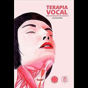 Terapia vocal: Práctica basada en evidencia (Spanish Edition)