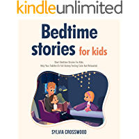 Image for Bedtime Stories For Kids: Short Stories For Kids, Help Your Toddlers To Fall Asleep Feeling Calm And Relaxated