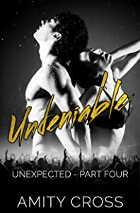 Undeniable: Unexpected: Part 4