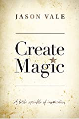 Create Magic: A little sprinkle of inspiration Kindle Edition