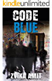Code Blue: A  Political Suspense Novel (Romance, Action, Thriller, Mystery)