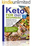 Keto Diet for Beginners: Essential Guide to Ketogenic Diet for Weight Loss, Body Healing and Happy Lifestyle. 57…
