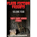 Flash Fiction Frights Volume Four: Thirty Short Horror Stories