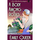 A Body Among the Roses: A 1920s Murder Mystery (Mrs. Lillywhite Investigates Book 4)