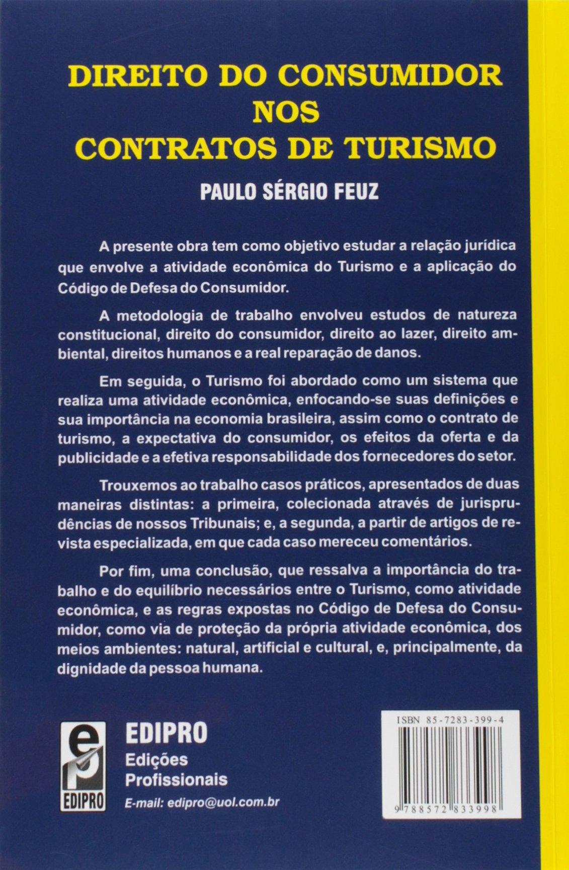 207bb25f79e8 Direito Do Consumidor Nos Contratos de Turismo: Codigo de Defesa Do  Consumidor Aplicado Ao Turismo: Paulo Sérgio Feuz: 9788572833998:  Amazon.com: Books