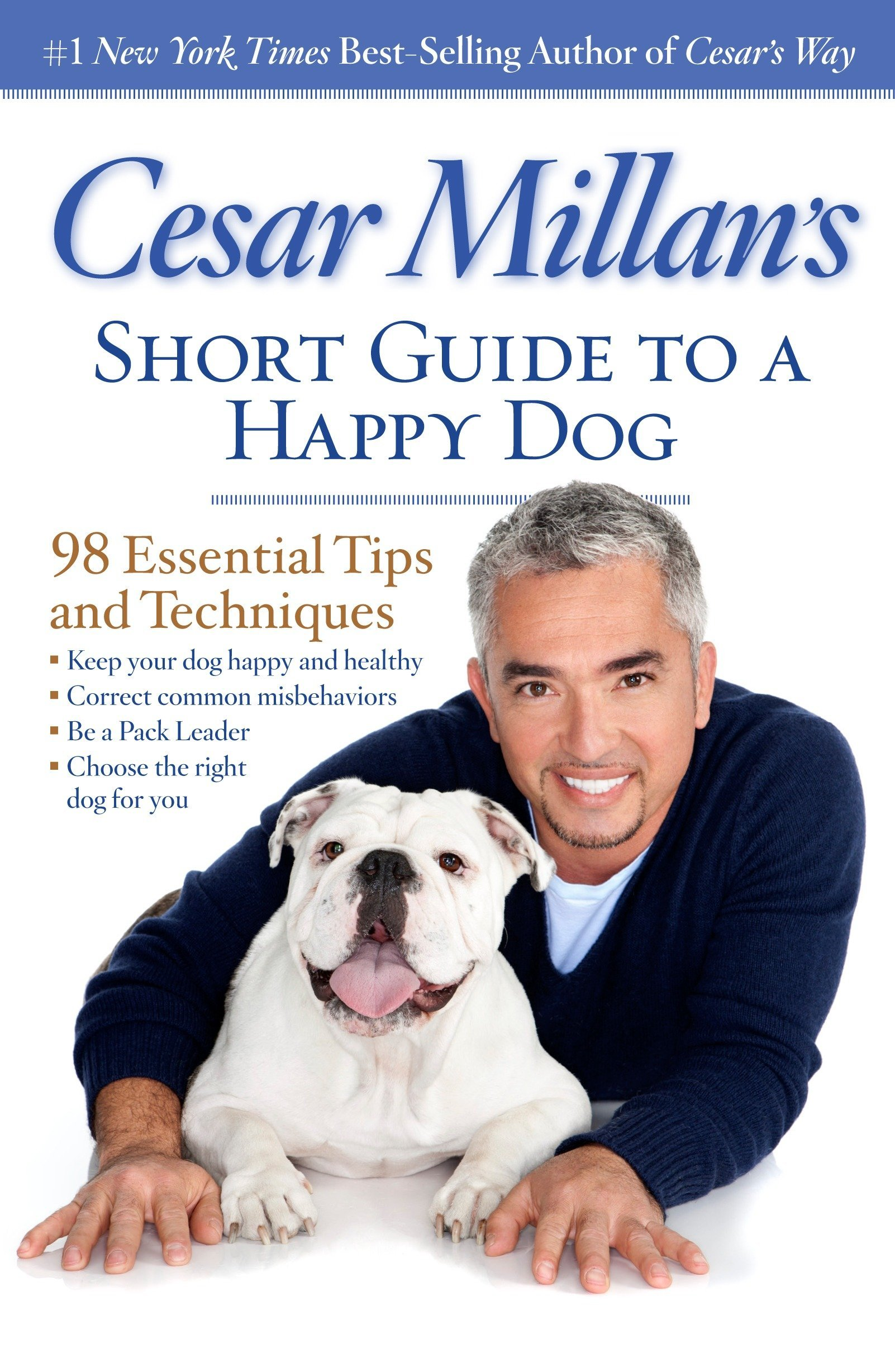 Cesar Millan's Short Guide to a Happy Dog: 98 Essential Tips and Techniques by imusti