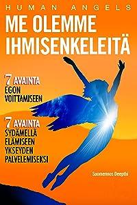 Me olemme Ihmisenkeleitä (Finnish Edition)