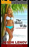 The Hotel Wife: A Hotwife Fantasy