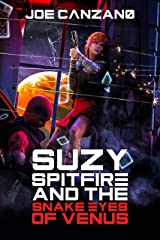 Suzy Spitfire and the Snake Eyes of Venus Kindle Edition