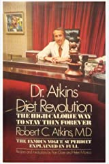 Dr. Atkins' Diet Revolution: The High Calorie Way to Stay Thin Forever (1972 Edition) Hardcover