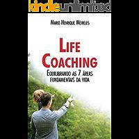 Life Coaching - Volume 1: Equilibrando as 7 áreas fundamentais da vida