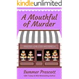 A Mouthful of Murder (Frosted Love Cozy Mysteries` Book 4)