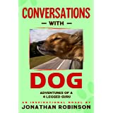 Conversations With Dog: Adventures of a Four Legged Guru