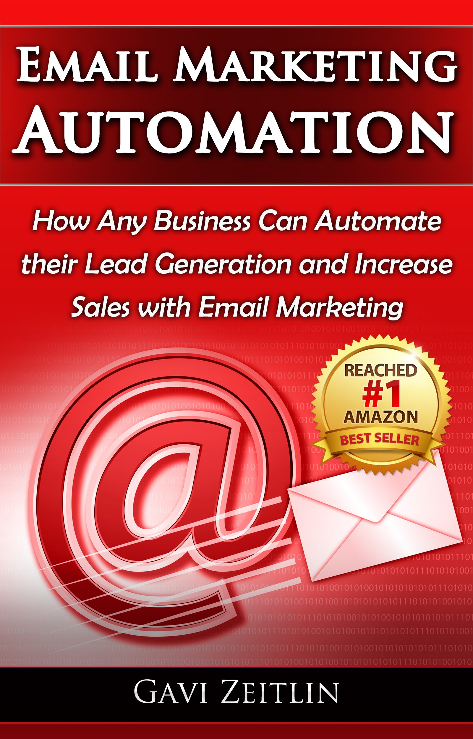 Email Marketing Automation  How Any Business Can Automate Their Lead Generation And Increase Sales With Email Marketing  English Edition