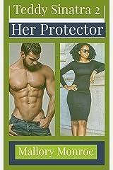 Teddy Sinatra 2: Her Protector Kindle Edition