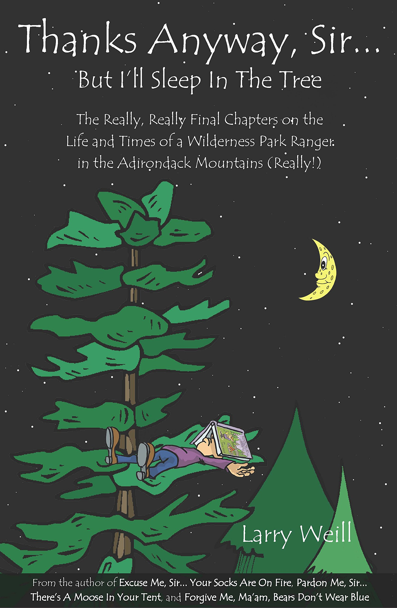 Thanks Anyway, Sir. But I\'ll Sleep In The Tree: Larry Weill ...