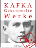 Kafka - Gesammelte Werke: Die Verwandlung, Das Urteil, Amerika, der Prozeß, das Schloß u.v.m. (Gesammelte Werke bei Null Papier 2) (German Edition)