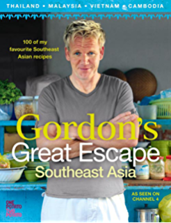 Amazon cooking for friends ebook gordon ramsay kindle store gordons great escape southeast asia 100 of my favourite southeast asian recipes fandeluxe PDF