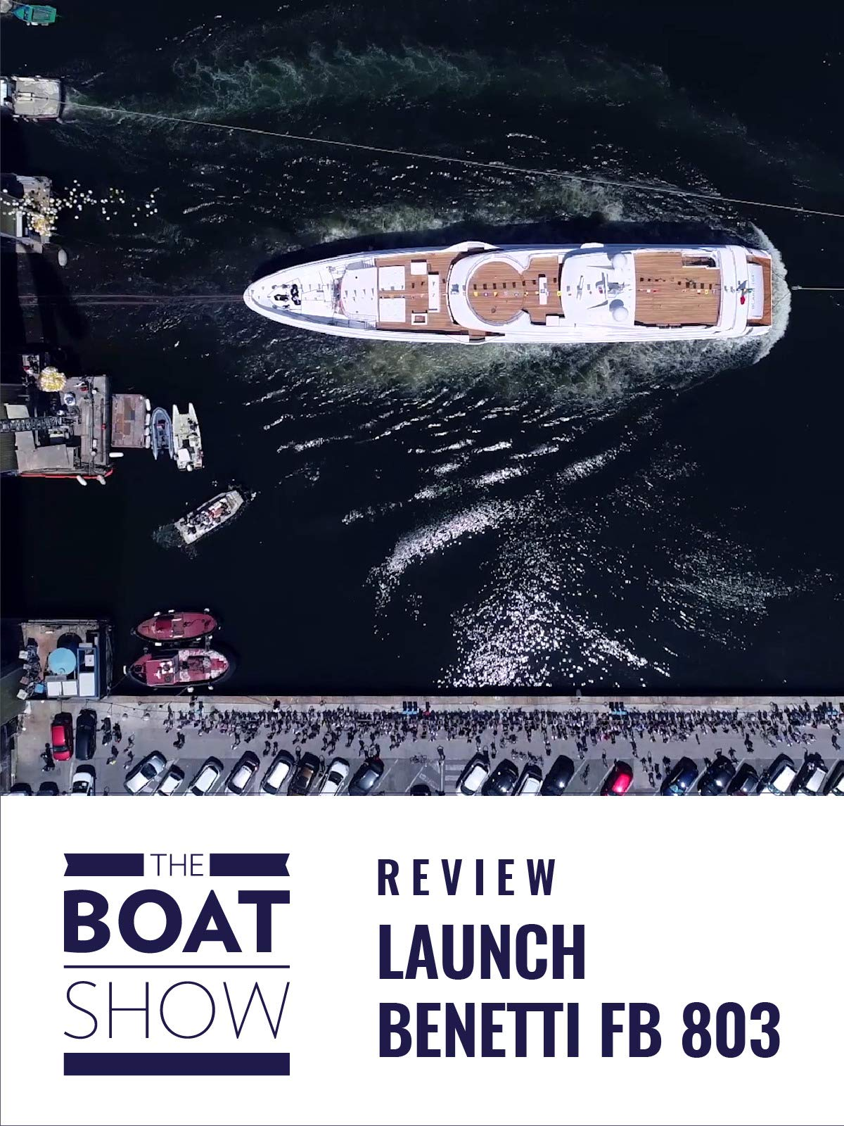 Launch Benetti FB 803 - The Boat Show on Amazon Prime Video UK