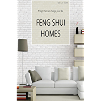 FENG SHUI HOMES: thing that can change your LIFE (English Edition)