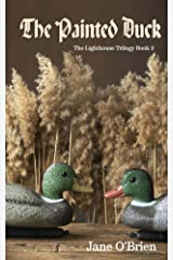 The Painted Duck (The Lighthouse Trilogy Book 2) Kindle Edition